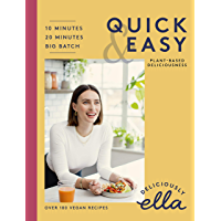 Deliciously Ella Quick  amp  Easy  Plant based Deliciousness  English Edition