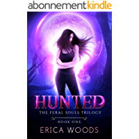 Hunted: A Wolf Shifter Paranormal Romance (The Feral Souls Trilogy - Book 1) (English Edition)