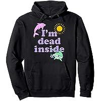 I'm Dead Inside Dolphin Shirt Funny Humor Sarcastic Quote Sweat à Capuche