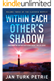 Within Each Other's Shadow: Concluding the Gripping Near-Future Nordic Thriller Series (The Eldísvík Novels Book 3)