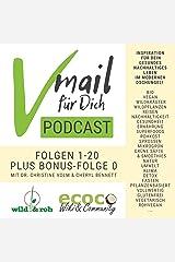 Vmail Für Dich Podcast Serie 1   Vegan Wildkräuter Reisen Zero-Waste Rohkost: Folgen 1-20 plus Folge 0 von wild&roh + ecoco Audible Hörbuch