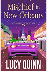 Mischief in New Orleans (Accidentally Undercover Mysteries Book 2) Kindle Edition