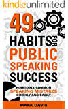 49 Habits for Public Speaking Success: How to fix common speaking mistakes quickly and easily (English Edition)