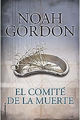 El comité de la muerte (BIBLIOTECA NOAH GORDON) Versión Kindle