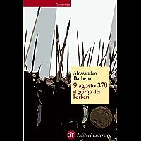 9 agosto 378 il giorno dei barbari (Economica Laterza Vol. 445)