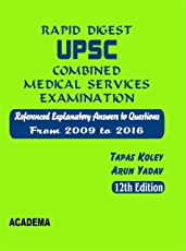 RAPID DIGEST UPSC COMBINED MEDICAL SERVICES EXAM 2009 - 2016