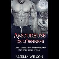 Amoureuse de l'ennemi: Romance paranormale (La série Rizer Wolfpack t. 4)