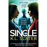 Single: A totally gripping psychological thriller full of twists (English Edition)