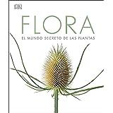 Flora: El mundo secreto de las plantas (Gran formato)