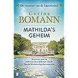 Mathilda's geheim: Een vrouw gaat op zoek naar haar herkomst. Tot de Tweede Wereldoorlog alles ontwricht. (Vrouwen van de Lee