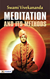 Meditation And Its Methods: Swami Vivekananda's Most Popular book on Meditation