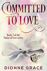 Committed to Love (The Vision Of Love Series Book 3) Kindle Edition