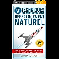 SEO - 7 Techniques pour Développer votre Référencement Naturel: Recettes SEO express pour faire grimper votre site dans…