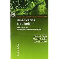 Binge eating e bulimia. Trattamento dialettico-comportamentale