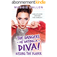 Kissing the Player (The Dangers of Dating a Diva Book 1) (English Edition)
