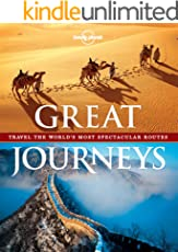 Great Journeys: Travel the World's Most Spectacular Routes (Lonely Planet)