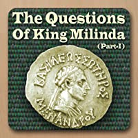 The Questions of King Milinda, Part 1