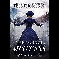 The School Mistress (Emerson Pass Historicals Book 1)