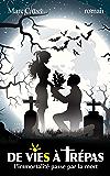 De Vies à Trépas: L'immortalité passe par la mort
