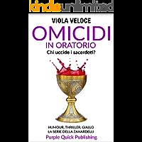 Omicidi in oratorio: Humour, thriller, giallo. La serie della Zanardelli. Romanzo. Vol. 3