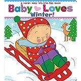 Baby Loves Winter!: A Karen Katz Lift-the-Flap Book (Karen Katz Lift-the-Flap Books)