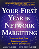 Your First Year in Network Marketing: Overcome Your Fears, Experience Success, and Achieve Your Dreams!