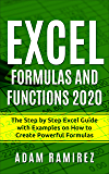 Excel Formulas and Functions 2020: The Step by Step Excel Guide with Examples on How to Create Powerful Formulas (Excel…