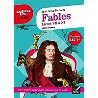 Fables de La Fontaine, Livres VII à XI (Bac 2021): suivi du parcours « Imagination et pensée au XVIIe siècle »