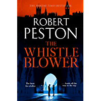 The Whistleblower: 2021's most explosive thriller from Britain's top political journalist (English Edition)