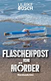 Flaschenpost vom Mörder: Nordseekrimi (Ein Fall für die Kripo Wattenmeer)