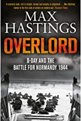 Overlord: D-Day and the Battle for Normandy 1944 Kindle Edition