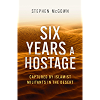 Six Years a Hostage: Captured by Islamist Militants in the Desert (English Edition)