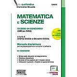 Matematica e scienze. Classe di concorso A28 (ex A059). Manuale disciplinare per la preparazione ai concorsi a cattedra. Con