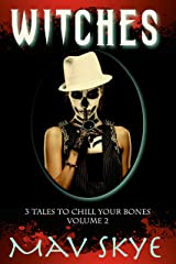 Witches: A Horror Short Story Collection (3 Tales to Chill Your Bones Book 2) Kindle Edition