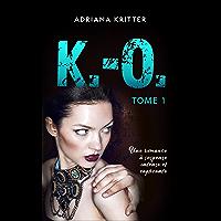 K.-O. Tome 1: Une romance à suspense intense et captivante