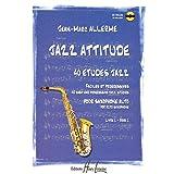 Jazz attitude, volume 1 : 40 études jazz, faciles et progressives pour saxophone alto (CD Inclus)