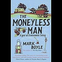 The Moneyless Man: A Year of Freeconomic Living (English Edition)