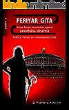 PERIYAR GITA: Periya Annan sermonizes (Political Fiction on contemporary crisis Book 1)