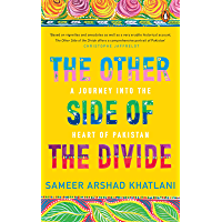 The Other Side of the Divide: A Journey into the Heart of Pakistan