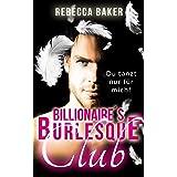 Billionaire's Burlesque Club: Du tanzt nur für mich (German Edition)