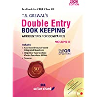T.S. Grewal's Double Entry Book Keeping (Accounting for Companies) : Textbook for CBSE Class 12 - (Vol. 2) Examination…