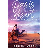 Oasis in the desert and other stories