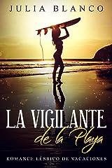 La Vigilante de la Playa: Romance Lésbico de Vacaciones (Novela Romántica y Erótica Lésbica) Versión Kindle
