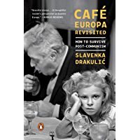 Café Europa Revisited: How to Survive Post-Communism (English Edition)