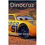 Dinocruz: Story after Cars 3 ...