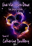 Une Vie, voire Deux: La saga d'Aila - Tome VI