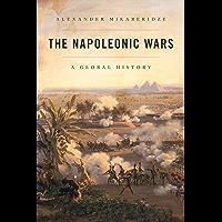 The Napoleonic Wars: A Global History (English Edition)