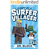 Diary of a Surfer Villager: Book 33: (an unofficial Minecraft book)