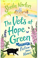 The Vets at Hope Green: Part Two: Follow Your Heart Kindle Edition