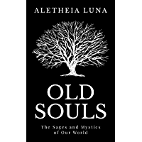 Old Souls: The Sages and Mystics of Our World (English Edition)